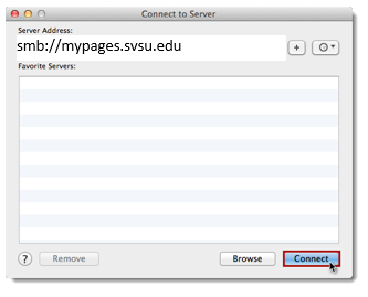 Type smb://mypages.svsu.edu into the Server Address field. Click the + symbol to add the mapping to your list of favorite servers. Next time you connect you will not have to type it in the field. Click Connect.